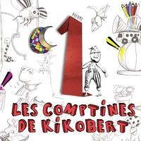 Kikobert - Les comptines de Kikobert - Volume 1. 1 CD audio