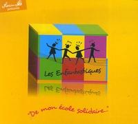 Jean Nô - Les Enfantastiques - Volume 2, De mon école solidaire. 1 CD audio
