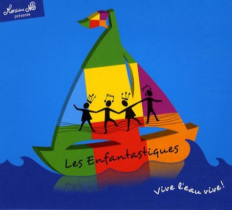 Jean Nô - Les Enfantastiques - Volume 3, Vive l'eau vive !. 1 CD audio