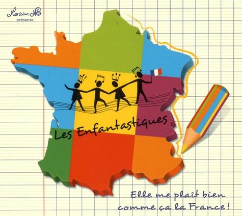Monsieur Nô - Les Enfantastiques - Volume 9, Elle me plaît bien comme ça la France !. 1 CD audio