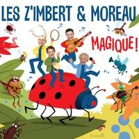 Les Z'Imbert & Moreau - Magique !. 1 CD audio