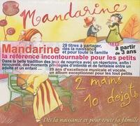 Mandarine - Mandarine 2 mains, 10 doigts. 1 CD audio