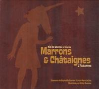 Raphaëlle Garnier et Jean-Marc Le Coq - Marrons & Châtaignes - L'automne.