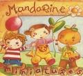 Mandarine - Miniatures. 1 CD audio