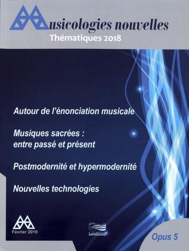 Frédéric Gonin et Mihu Iliescu - Musicologies nouvelles N° 5, février 2019 : Thématiques 2018.