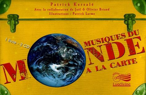 Patrick Larme et Patrick Kersalé - Musiques du monde à la carte - 40 cartes. 2 CD audio