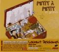 Laurent Deschamps - Petit à petits et grands. 1 CD audio