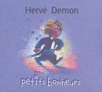 Hervé Demon - Petits bonheurs.