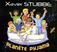 Xavier Stubbe - Planète Pyjama. 1 CD audio