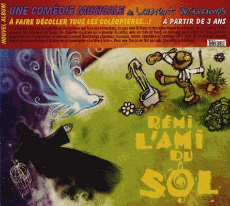 Laurent Deschamps - Rémi, l'ami du sol. 1 CD audio