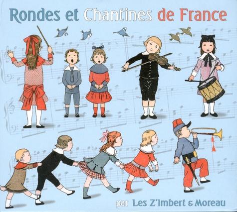 Les Z'Imbert & Moreau - Rondes et Chantines de France. 1 CD audio