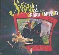 Syrano - Syrano contre le Grand Zappeur. 1 CD audio