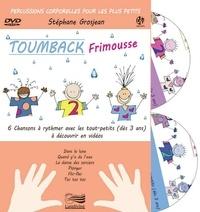 Stéphane Grosjean - Toumback Frimousse - Percussions corporelles pour les plus petits. 1 DVD + 1 CD audio