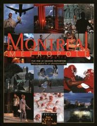 Aux yeux du monde - Montréal métropole, metropolis. - Vue par trente grands reporters.