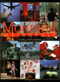 Aux yeux du monde - Montréal. - Métropole vue par 30 grands reporters, Edition bilingue français-anglais.