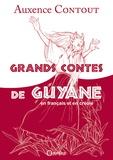 Auxence Contout - Grands contes de Guyane.