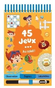45 jeux au soleil! - Avec 1 feutre effaçable.pdf