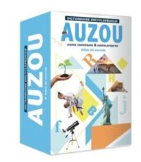 Auzou - Dictionnaire encyclopédique Auzou - Noms communs & noms propres - Avec un Atlas du monde.
