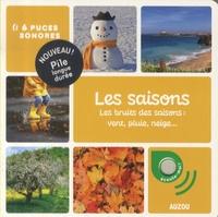 Auzou - Les saisons - Les bruits des saisons : vent, pluie, neige....