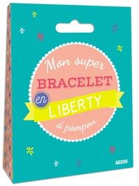 Mon super bracelet en Liberty à pompon -  Auzou | Showmesound.org
