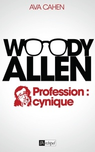 Ava Cahen - Woody Allen - Profession : cynique.