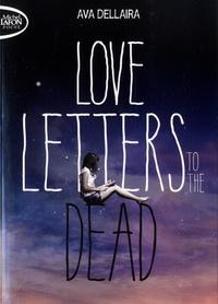 Forum de téléchargement de livres Love letters to the dead in French 9791022401487 par Ava Dellaira PDB
