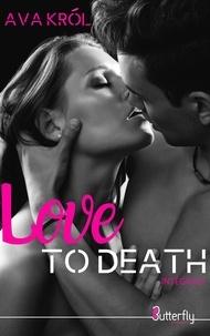 Ava Krol - Love to death - Intégrale.