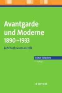 Avantgarde und Moderne 1890 - 1933 - Lehrbuch Germanistik.
