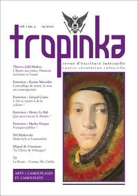 Avatar Editions - Tropinka Volume 1 N° 2, décem : Arts : camouflage et camouflets.