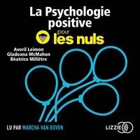 Averil Leimon et Gladeana McMahon - La psychologie positive pour les Nuls.