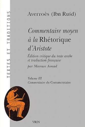 Averroès - Commentaire moyen à la Rhétorique d'Aristote 3 volumes.