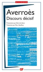 Averroès - Discours décisif - Edition bilingue français-arabe.