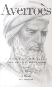 Averroès - L'Intelligence et la pensée - Grand Commentaire sur le livre III du De anima d'Aristote, suivi de De l'âme.