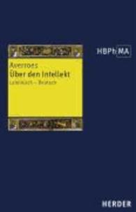 Averroès - Über den Intellekt - Auszüge aus seinen drei Kommentaren zu Aristoteles' De Anima.