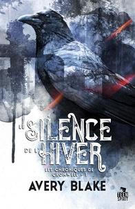Avery Blake - Cromwell Chronicles 1 : Le silence de l'hiver - Les chroniques de Cromwell, T1.