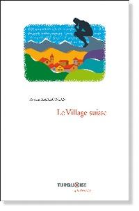 Avétis Aharonian - Le village suisse.