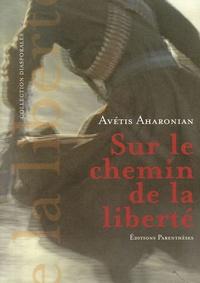 Avétis Aharonian - Sur le chemin de la liberté.
