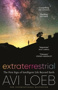 Avi Loeb - Extraterrestrial - The First Sign of Intelligent Life Beyond Earth.