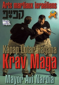 Avi Nardia - Arts martiaux israéliens Krav Maga - Kapap, Lotar, Hagana.
