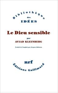Aviad M. Kleinberg - Le Dieu sensible.