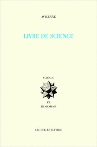 Avicenne - Le livre de science - Tome 1, Logique, métaphysique ; Tome 2, Science naturelle, mathématiques.