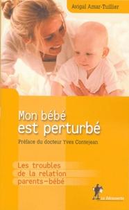 Mon bébé est perturbé - Les troubles de la relation parents-bébé.pdf