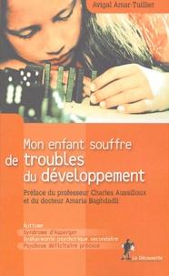 Avigal Amar-Tuillier - Mon enfant souffre de troubles du développement.
