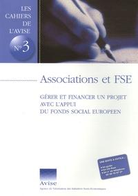 Avise - Gérer et financer un projet avec l'appui du Fonds social européen. 1 Cédérom