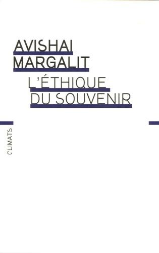Avishai Margalit - L'éthique du souvenir.
