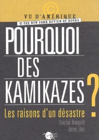 Avishai Margalit et Amos Elon - Pourquoi des kamikazes ? - Les raisons d'un désastre.