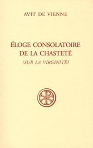 Avit de Vienne - Eloge consolatoire de la chasteté (sur la virginité).