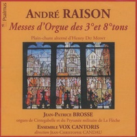 Jean-Patrice Brosse - André Raison Messes d'Orgue des 3° et 8° tons - 2 CD Audio.