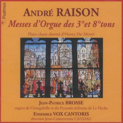 Jean-Patrice Brosse - André Raison Messes d'Orgue des 3° et 8° tons - 2 CD Audio.