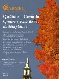 René Latourelle et Thérèse Nadeau-Lacour - Carmel N° 127, Mars 2008 : Québec-Canada - Quatre siècles de vie contemplative.
